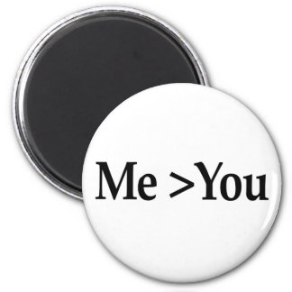 Me Greater Than You Magnet