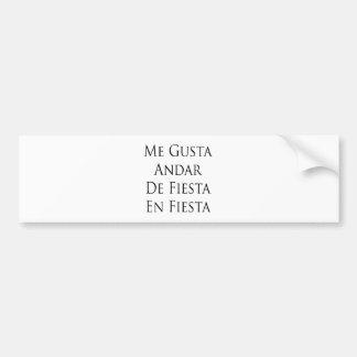 Me Gusta Andar De Fiesta En Fiesta Bumper Sticker