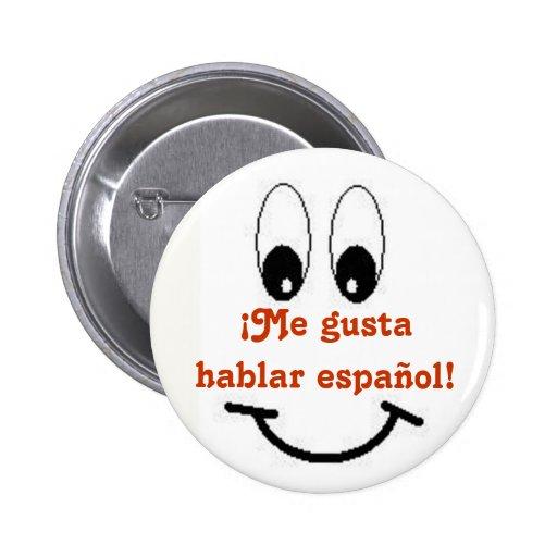 Me gusta hablar espanol! button | Zazzle