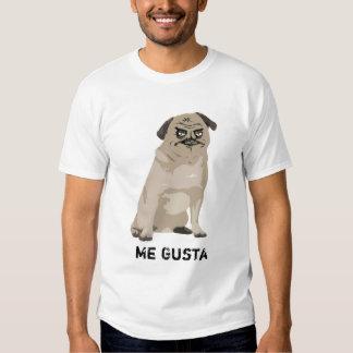 Me Gusta Meme Rage Pug Dog T Shirt