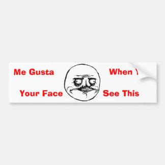 Me Gusta Your Face Car Bumper Sticker