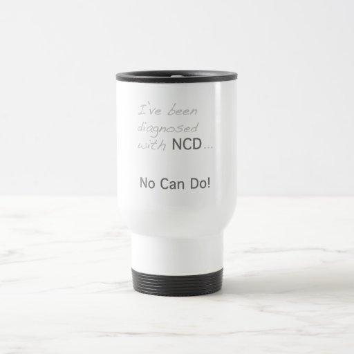 """Me han diagnosticado con NCD """"ningún puedo hacer """" Taza De Viaje De Acero Inoxidable"""
