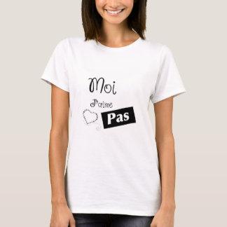 Me I do not like T-Shirt
