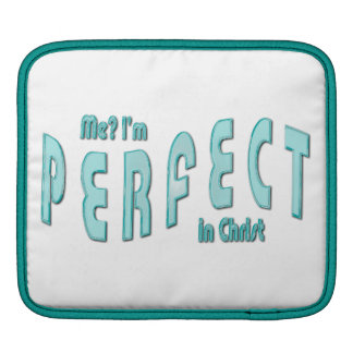 Me I m Perfect in Christ - Hebrews 10 14 Sleeve For iPads