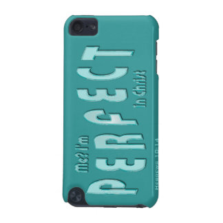 Me? I'm Perfect...in Christ - Hebrews 10:14 iPod Touch 5G Case