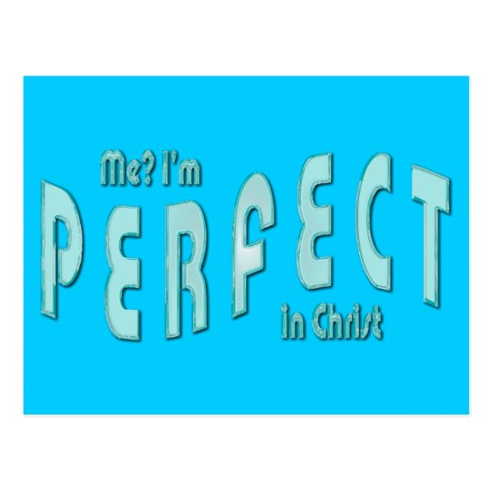 Me? I'm Perfect...in Christ - Hebrews 10:14 Postcard