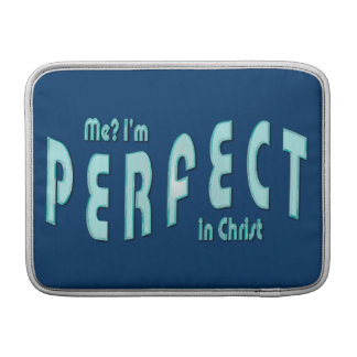 Me? I'm Perfect...in Christ - Hebrews 10:14 Sleeves For MacBook Air