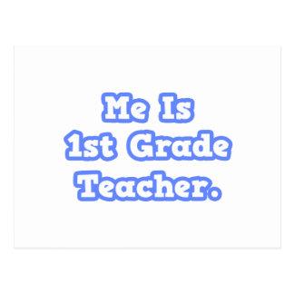 Me Is 1st Grade Teacher Postcard