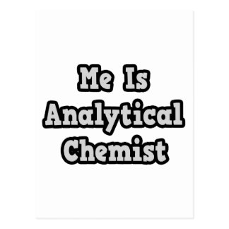Me Is Analytical Chemist Postcard