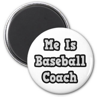 Me Is Baseball Coach Refrigerator Magnets