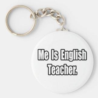 Me Is English Teacher Keychains