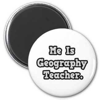 Me Is Geography Teacher Magnet