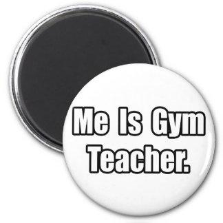 Me Is Gym Teacher 2 Inch Round Magnet