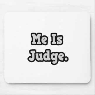 Me Is Judge Mouse Pad