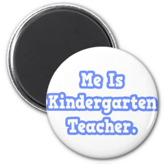 Me Is Kindergarten Teacher Fridge Magnets