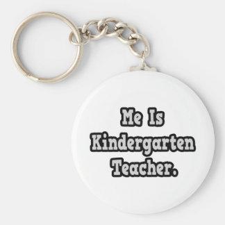 Me Is Kindergarten Teacher Key Chain