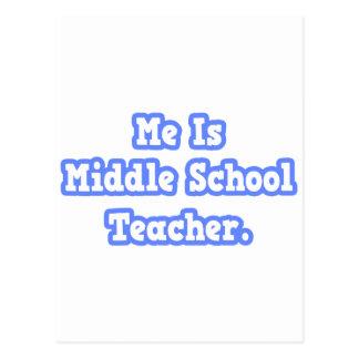 Me Is Middle School Teacher Postcards
