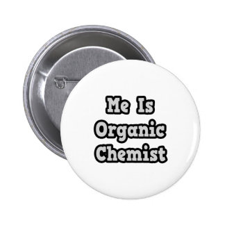 Me Is Organic Chemist Pinback Buttons