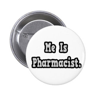 Me Is Pharmacist Button