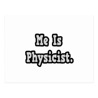 Me Is Physicist Postcard