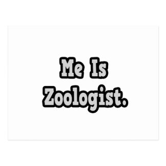 Me Is Zoologist Post Card