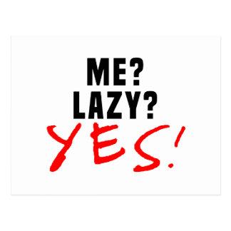Me? Lazy? Yes! Postcard