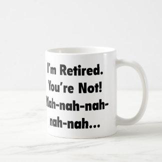 ¡Me le retiran no soy! Nah-Nah-Nah-Nah Tazas De Café