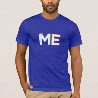 ME... Let people know who you are. T-Shirt