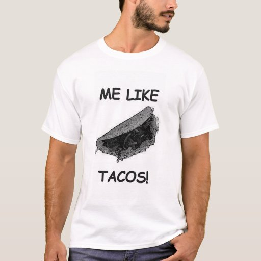 Me like tacos T-Shirt