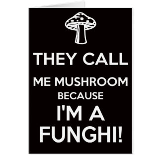 Me llaman seta porque soy un Funghi Tarjeta De Felicitación