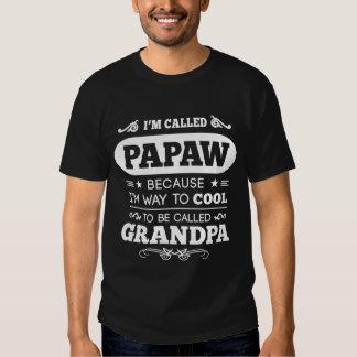 Me llamaron PAPAW Camisas