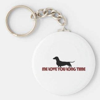 Me Love You Long Time Dachshund Basic Round Button Keychain