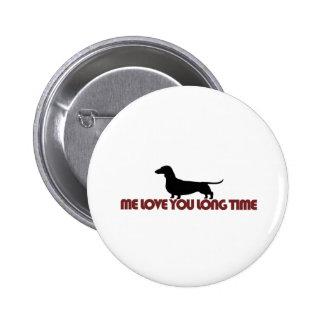 Me Love You Long Time Dachshund Button