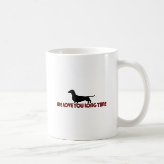 Me Love You Long Time Dachshund Coffee Mug