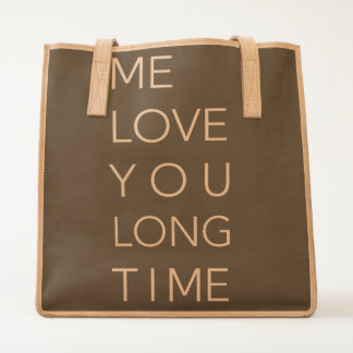 Me Love You Long Time Tote