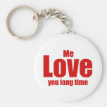 Me Love you Long Time Valentines Day Funny Key Chain