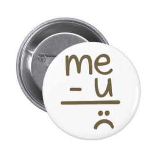 Me Minus You Equals Sad Face Smiley Button