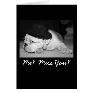 Me?  Miss You? English Bulldog Greeting Card