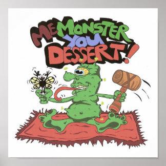 Me Monster you Dessert Poster