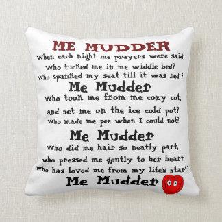 ME MUDDER pillow