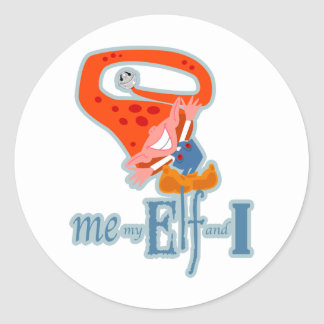 Me, My Elf and I Classic Round Sticker