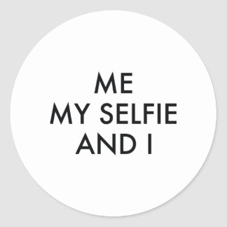 Me My Selfie And I Classic Round Sticker