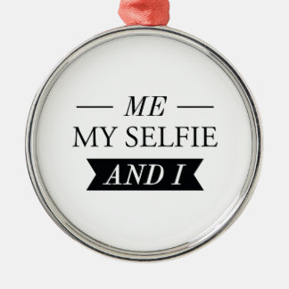 Me My Selfie And I Round Metal Christmas Ornament