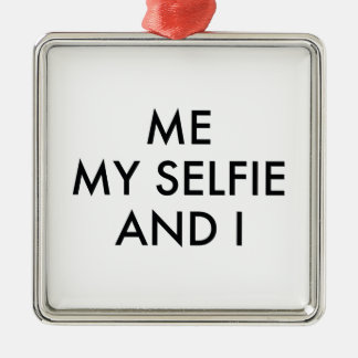 Me My Selfie And I Square Metal Christmas Ornament