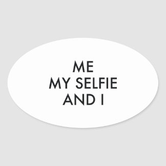 Me My Selfie And I Oval Sticker