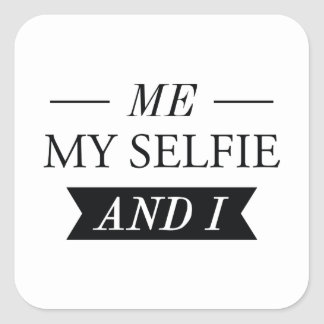 Me My Selfie And I Square Sticker