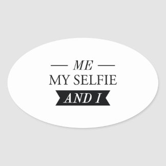 Me My Selfie And I Oval Sticker