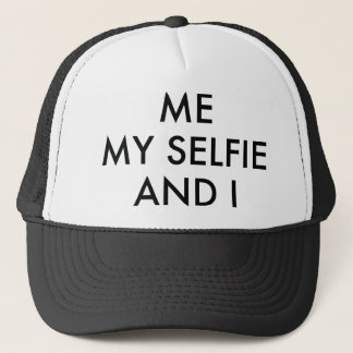 Me My Selfie And I Trucker Hat