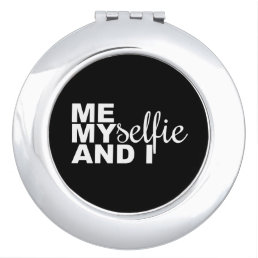 Me Myselfie and I Funny Selfie Mirror For Makeup