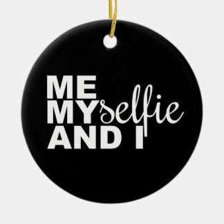 Me Myselfie and I Funny Selfie Christmas Ornaments
